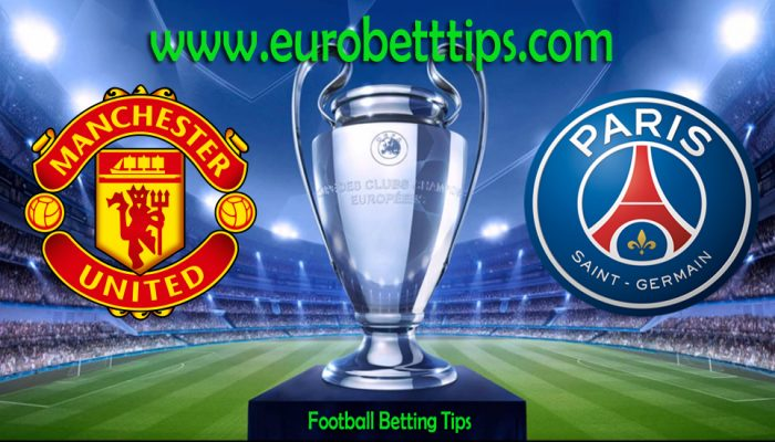 Champions League Manchester United vs PSG Info, Lineups, Betting Tips - Euro Betting Tips Manchester United vs PSG Betting Tips - Euro Betting Tips